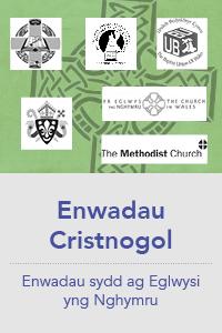 Enwadau Cristnogol - Enwadau sydd ag Eglwysi yng Nghymru