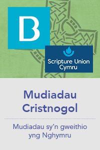Mudiadau Cristnogol - Mudiadau sy'n gweithio yng Nghymru